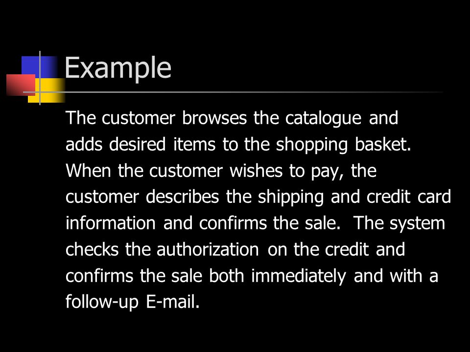 Example The customer browses the catalogue and