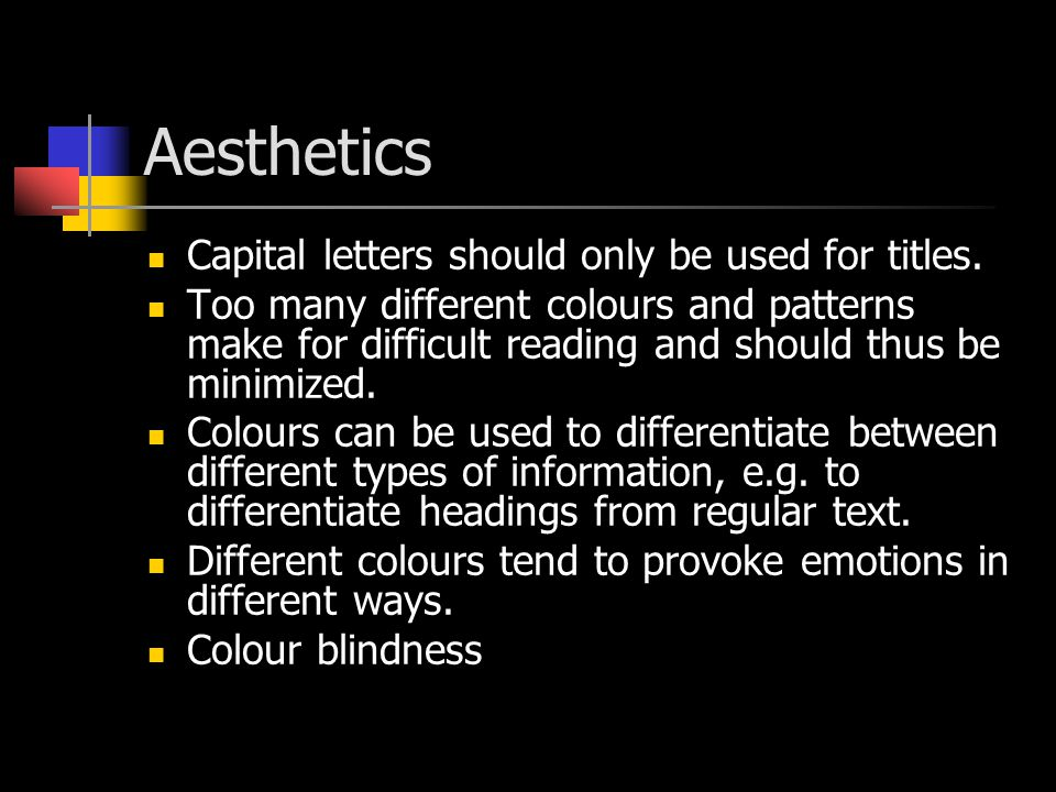 Aesthetics Capital letters should only be used for titles.
