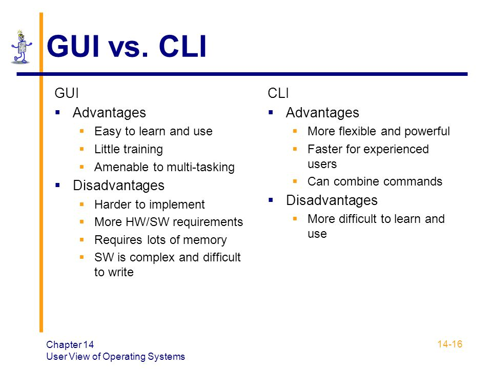 GUI vs. CLI GUI Advantages Disadvantages CLI Advantages Disadvantages