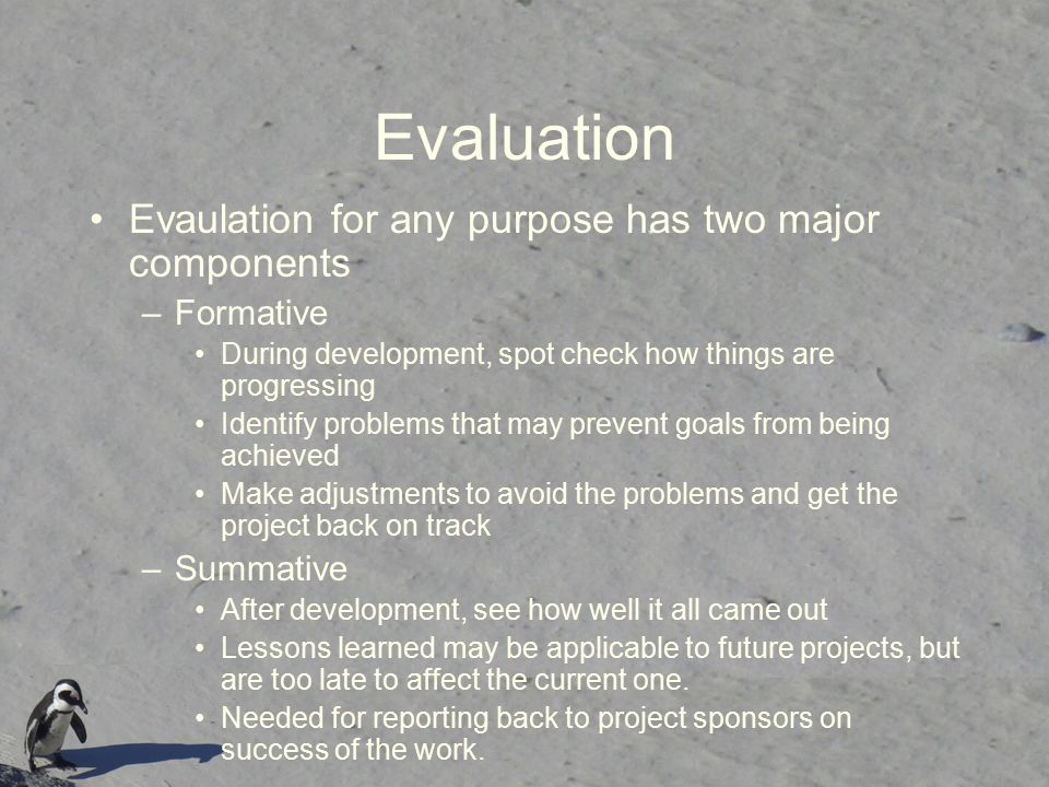 Evaluation Evaulation for any purpose has two major components