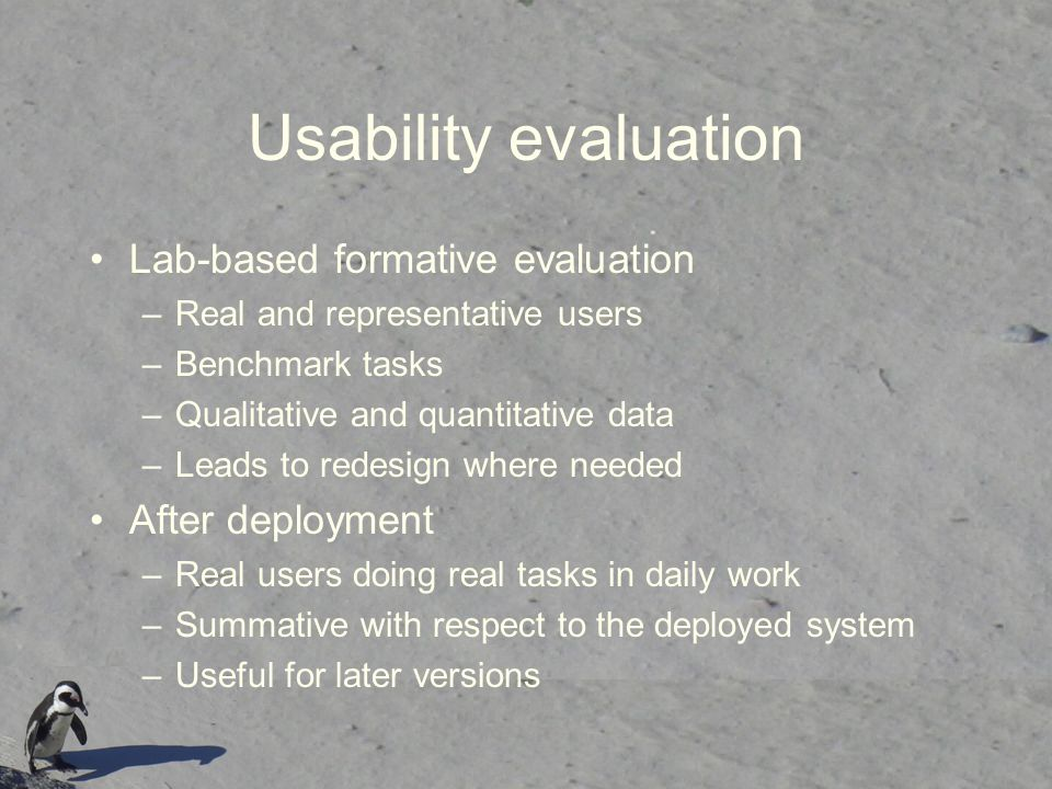 Usability evaluation Lab-based formative evaluation After deployment