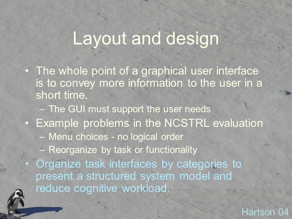 Layout and design The whole point of a graphical user interface is to convey more information to the user in a short time.