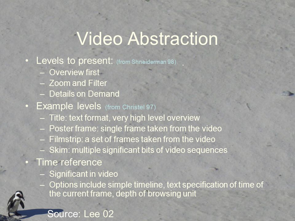 Video Abstraction Levels to present: (from Shneiderman 98)