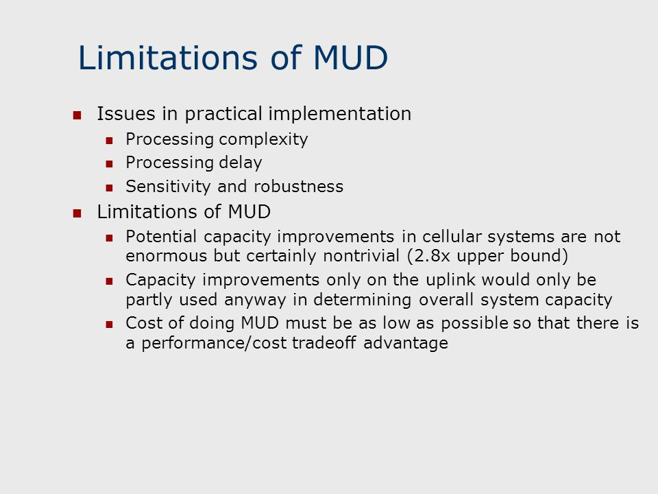 Limitations of MUD Issues in practical implementation