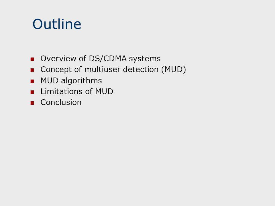 Outline Overview of DS/CDMA systems
