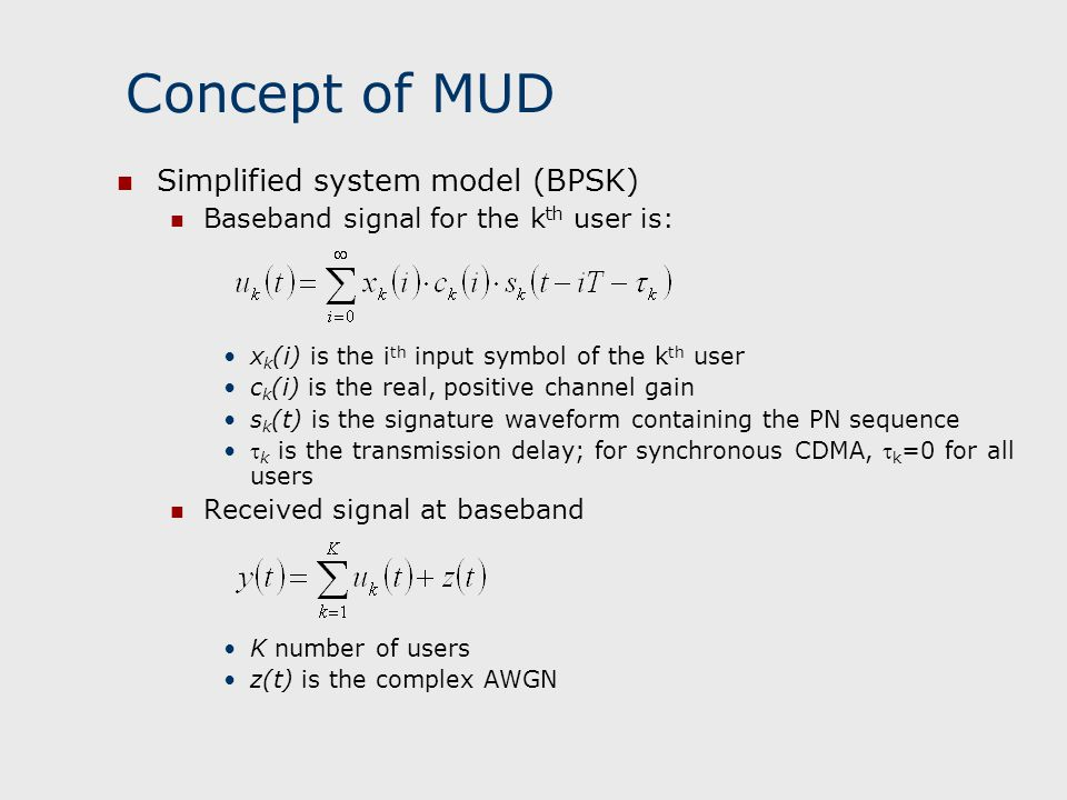 Concept of MUD Simplified system model (BPSK)