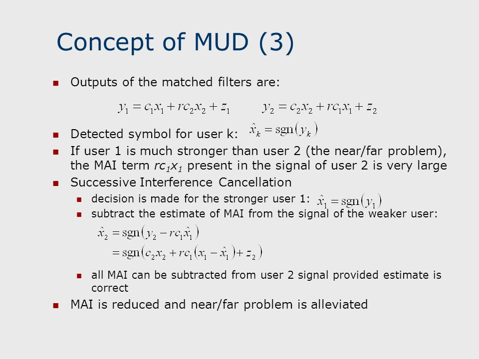 Concept of MUD (3) Outputs of the matched filters are: