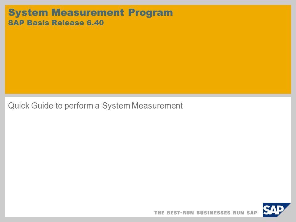 System Measurement Program SAP Basis Release 6.40