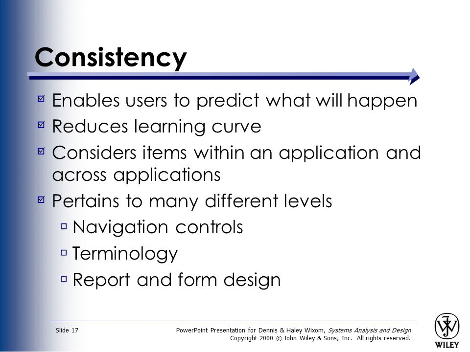 Consistency Enables users to predict what will happen