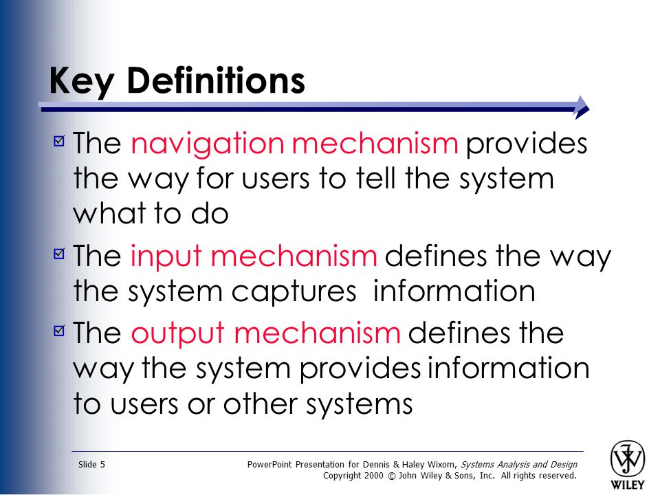 Key Definitions The navigation mechanism provides the way for users to tell the system what to do.