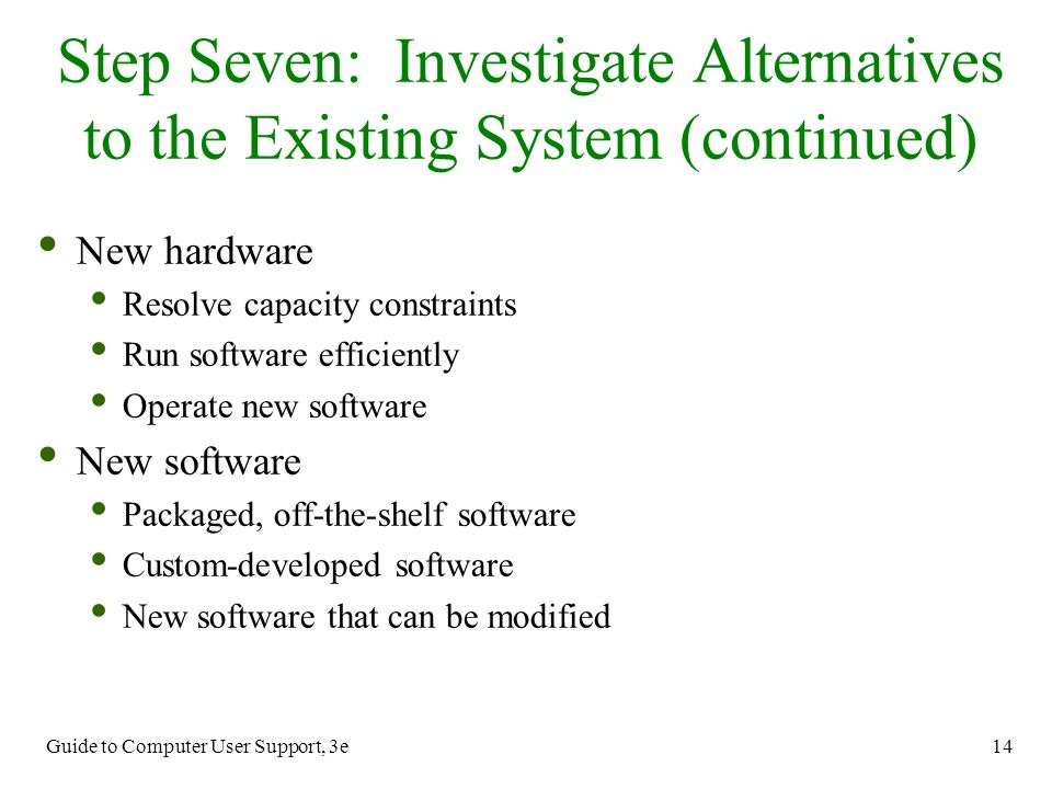 Step Seven: Investigate Alternatives to the Existing System (continued)