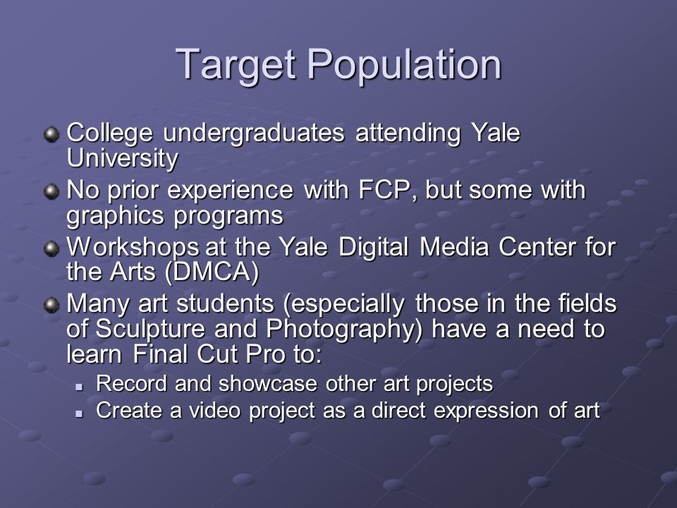 Target Population College undergraduates attending Yale University