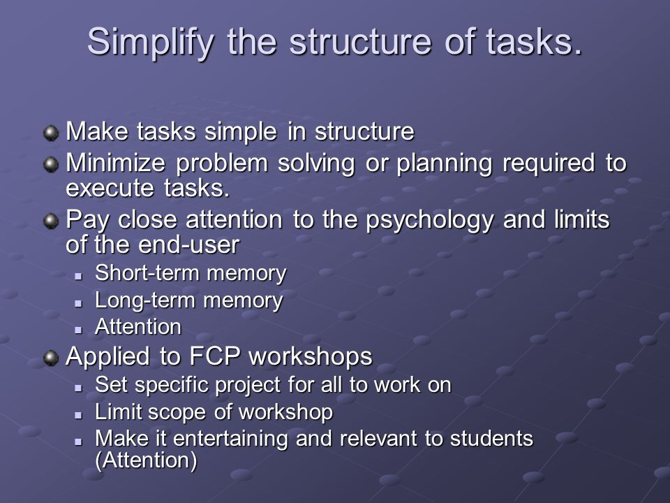 Simplify the structure of tasks.
