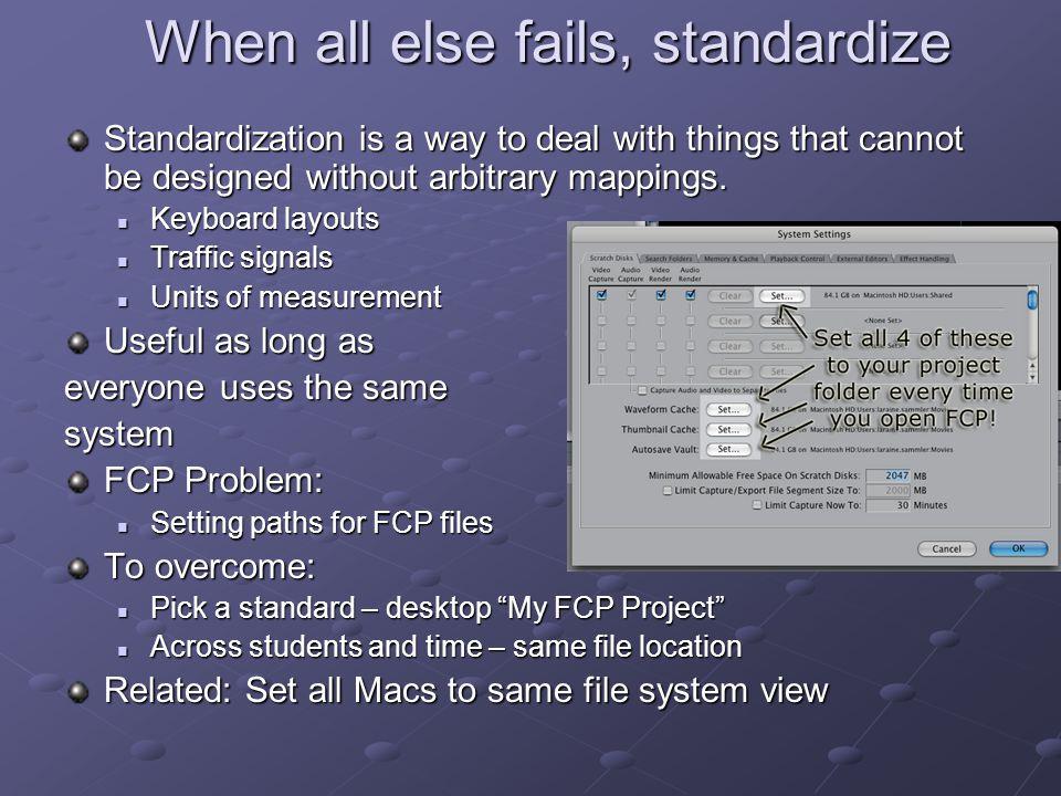 When all else fails, standardize