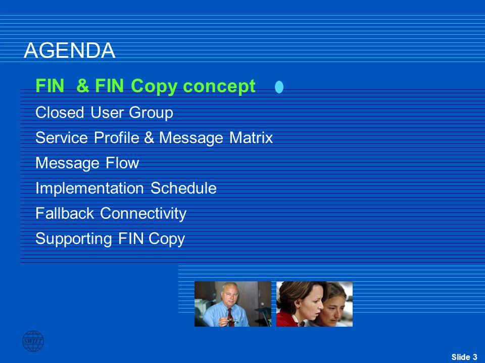 AGENDA FIN & FIN Copy concept Closed User Group