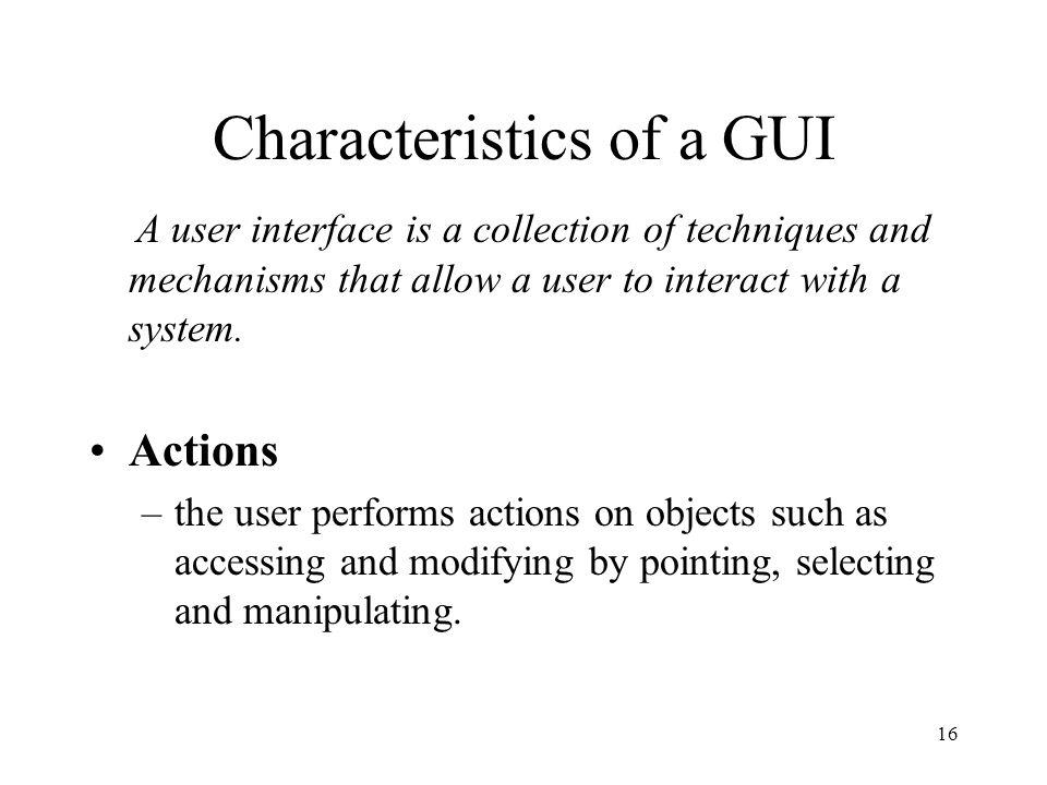 Characteristics of a GUI