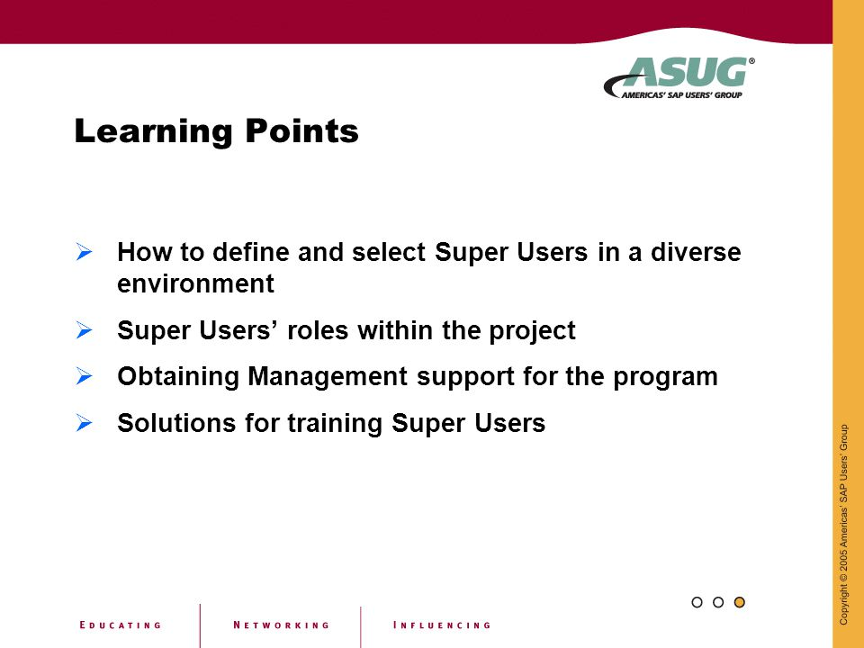 Learning Points How to define and select Super Users in a diverse environment. Super Users' roles within the project.