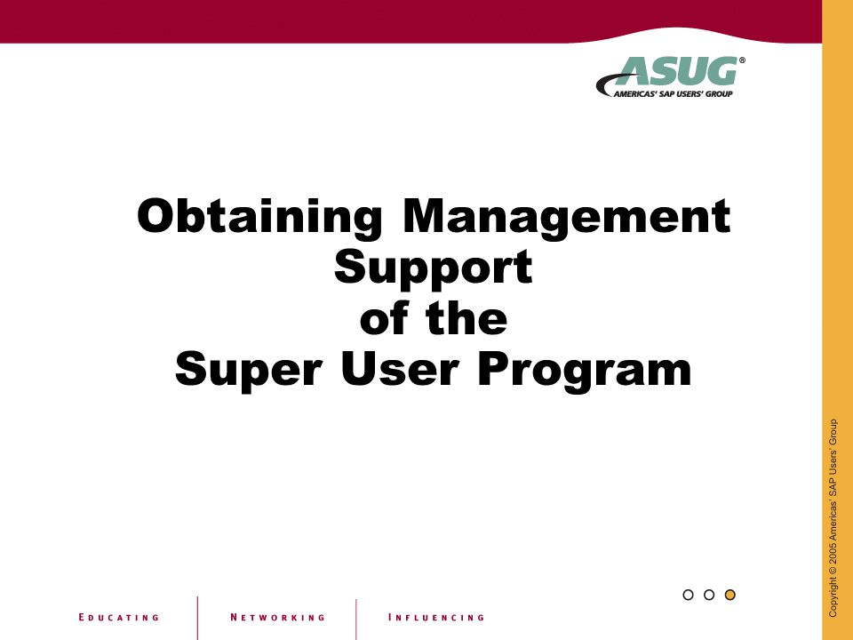 Obtaining Management Support of the Super User Program