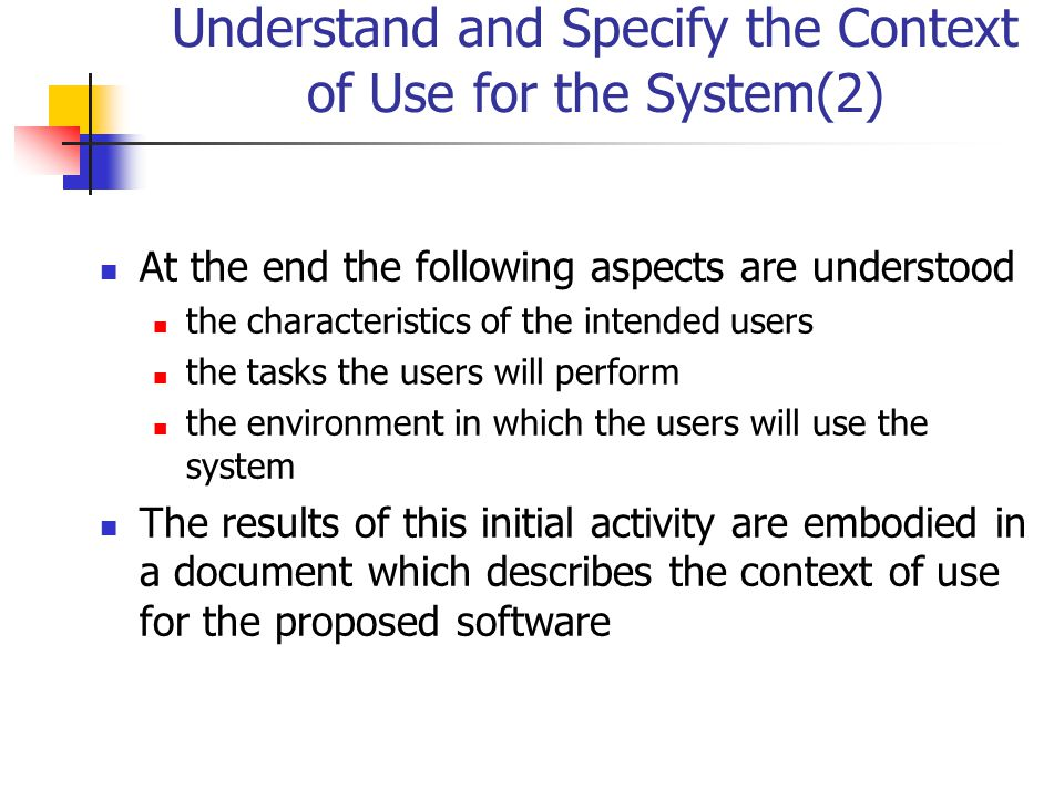 Understand and Specify the Context of Use for the System(2)