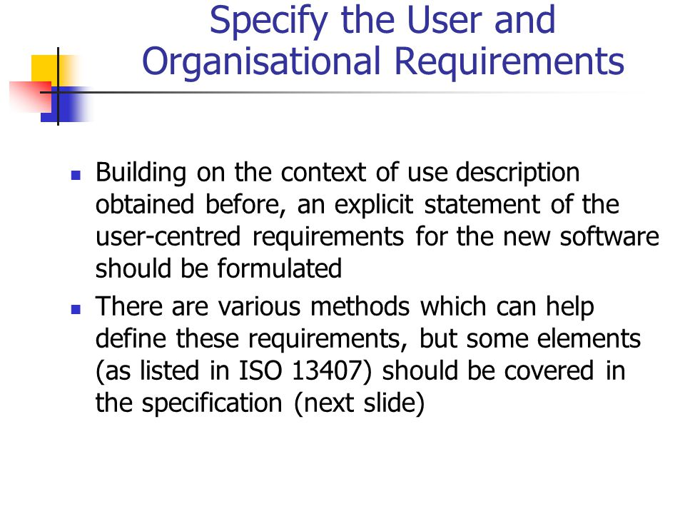 Specify the User and Organisational Requirements
