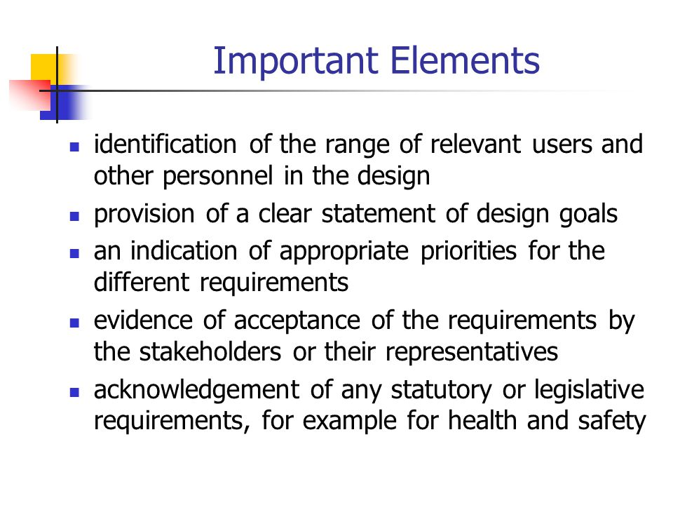 Important Elements identification of the range of relevant users and other personnel in the design.