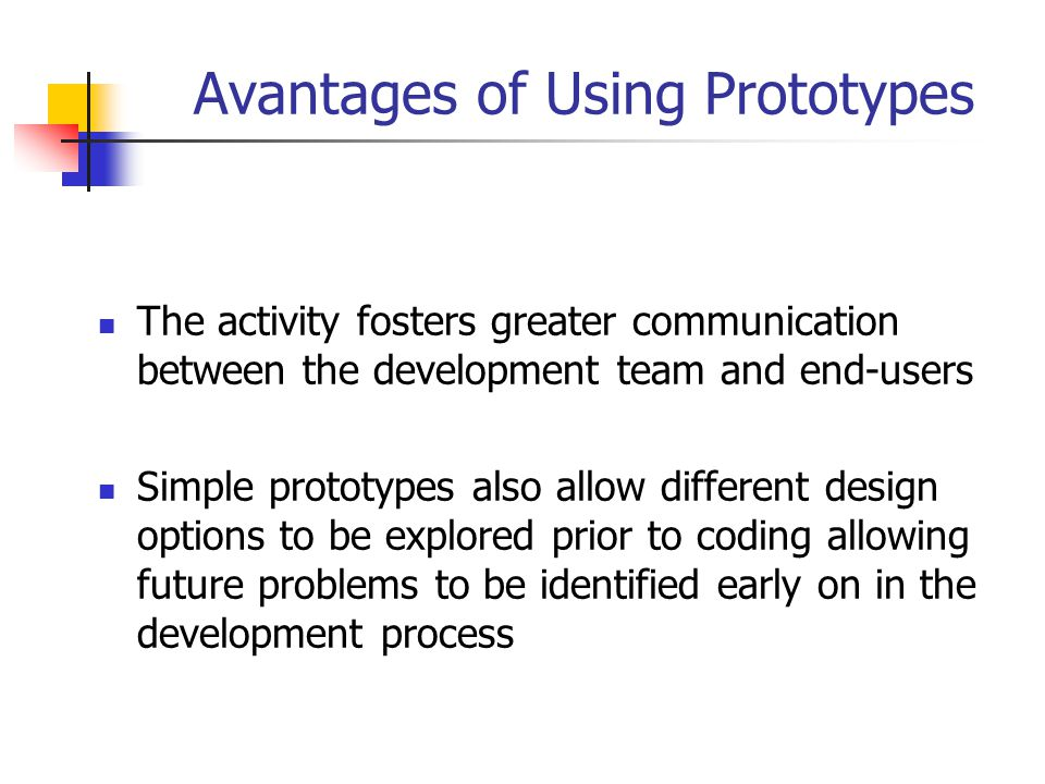 Avantages of Using Prototypes