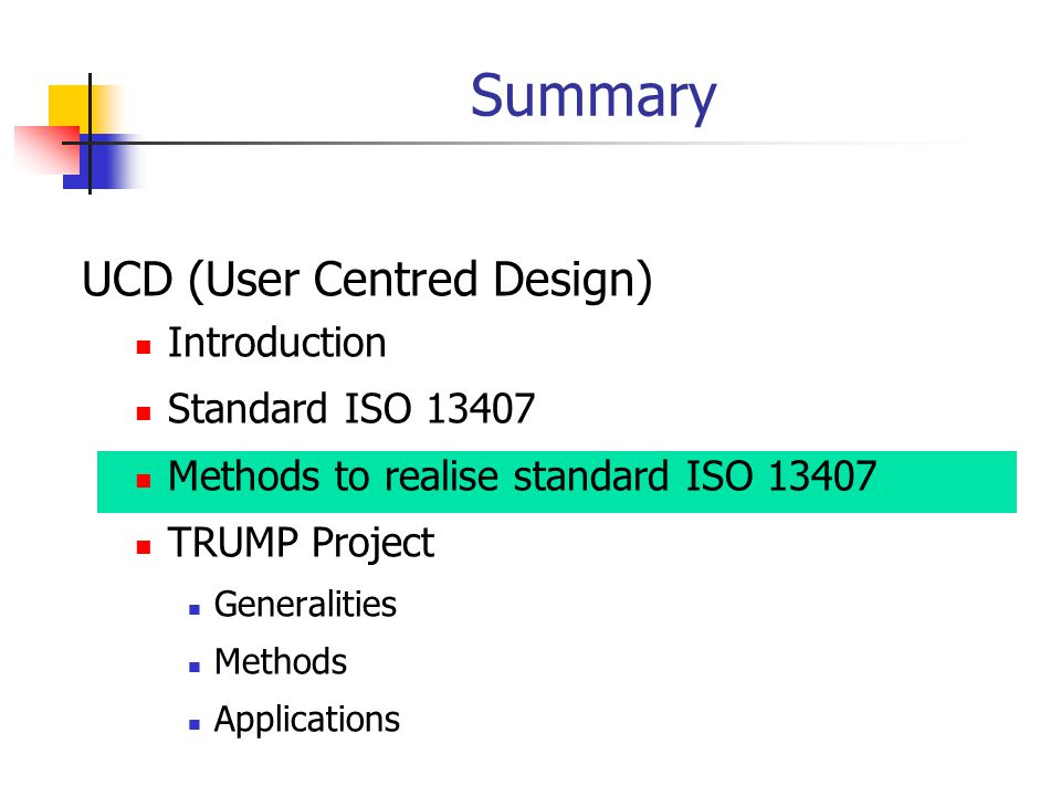 Summary UCD (User Centred Design) Introduction Standard ISO 13407