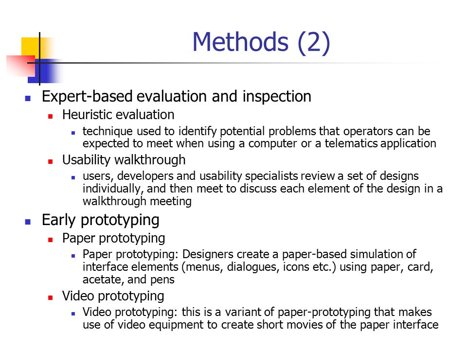 Methods (2) Expert-based evaluation and inspection Early prototyping