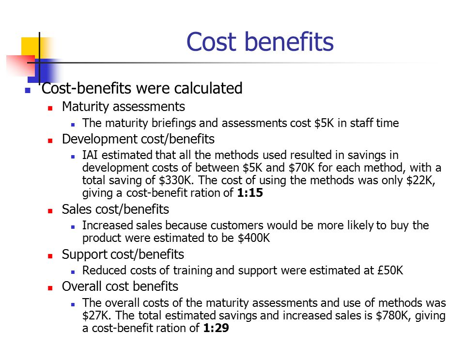 Cost benefits Cost-benefits were calculated Maturity assessments