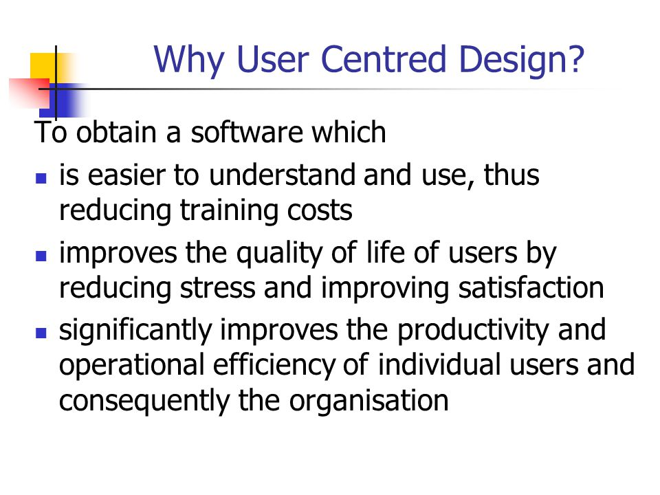 Why User Centred Design