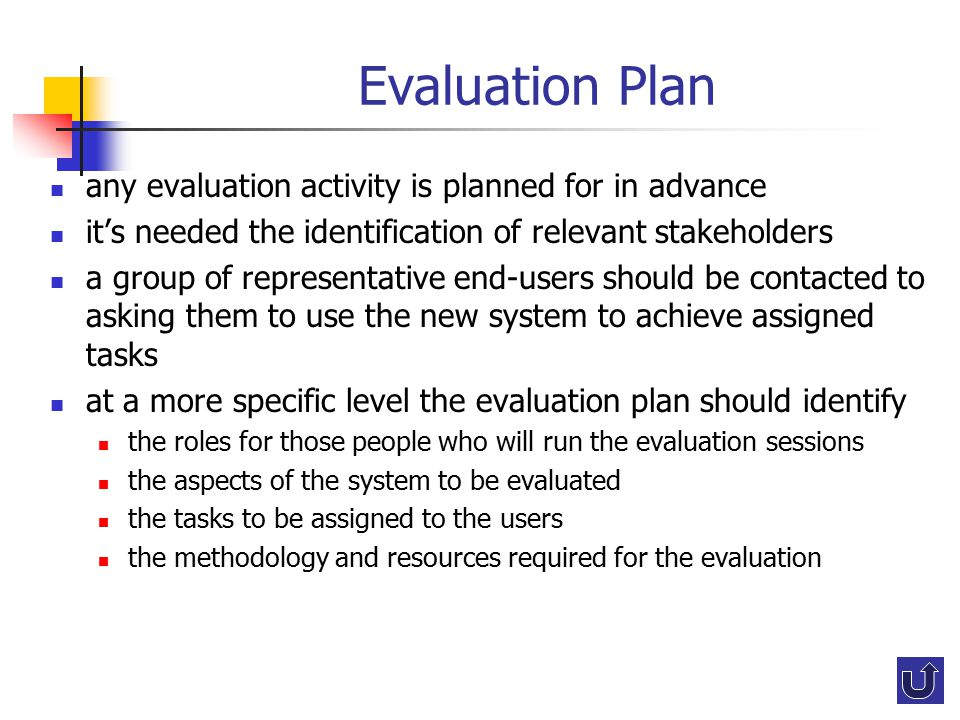 Evaluation Plan any evaluation activity is planned for in advance