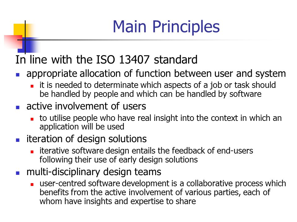 Main Principles In line with the ISO 13407 standard