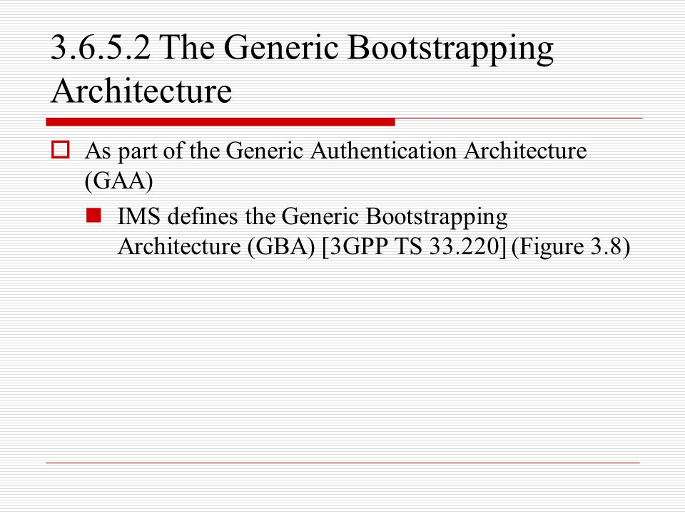 3.6.5.2 The Generic Bootstrapping Architecture