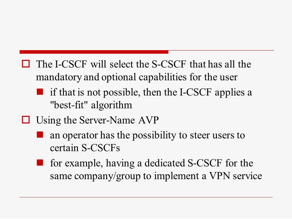 The I-CSCF will select the S-CSCF that has all the mandatory and optional capabilities for the user