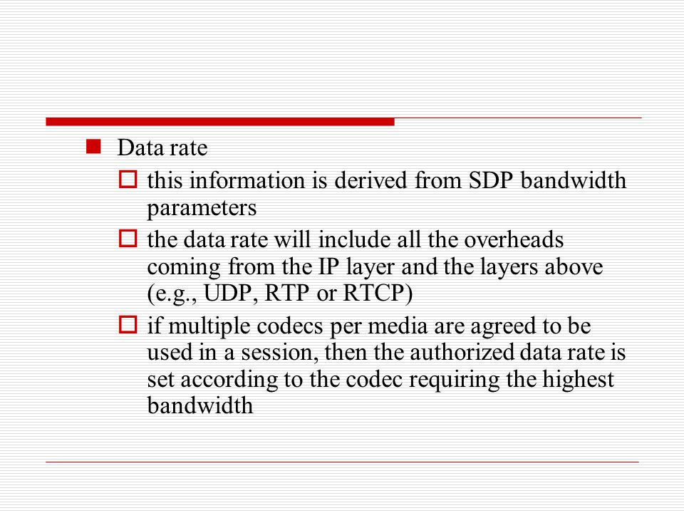 Data rate this information is derived from SDP bandwidth parameters.