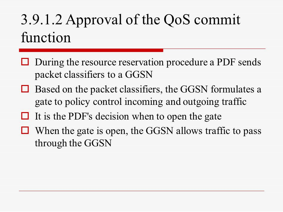 3.9.1.2 Approval of the QoS commit function
