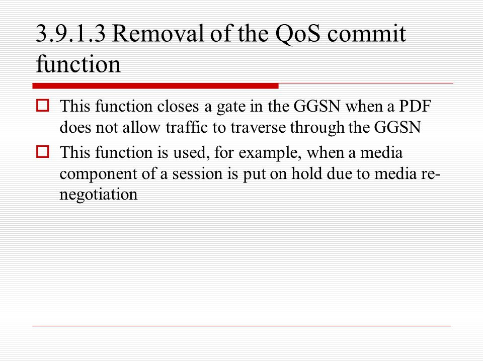 3.9.1.3 Removal of the QoS commit function