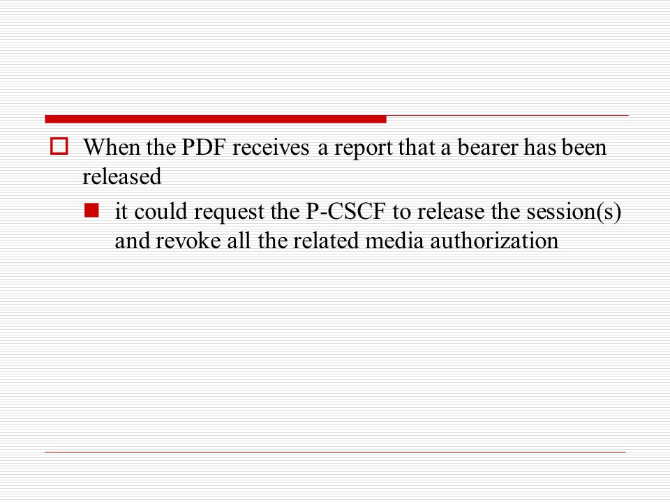 When the PDF receives a report that a bearer has been released