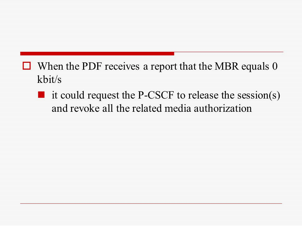 When the PDF receives a report that the MBR equals 0 kbit/s