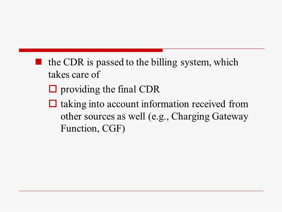 the CDR is passed to the billing system, which takes care of