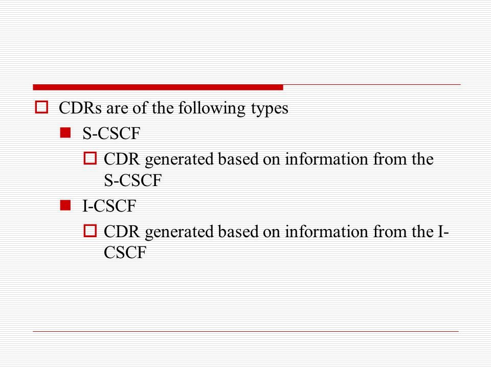 CDRs are of the following types