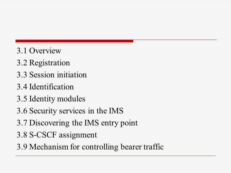 3.1 Overview 3.2 Registration. 3.3 Session initiation. 3.4 Identification. 3.5 Identity modules.