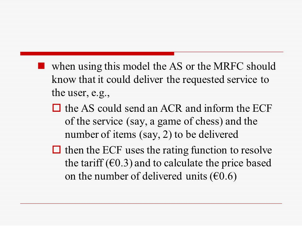 when using this model the AS or the MRFC should know that it could deliver the requested service to the user, e.g.,