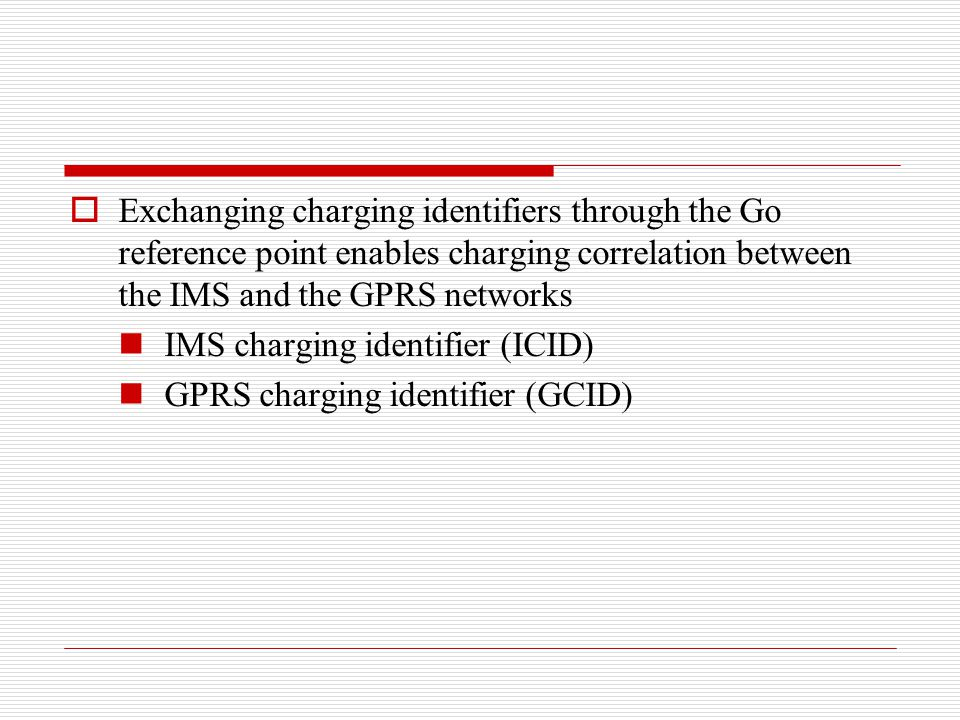 Exchanging charging identifiers through the Go reference point enables charging correlation between the IMS and the GPRS networks