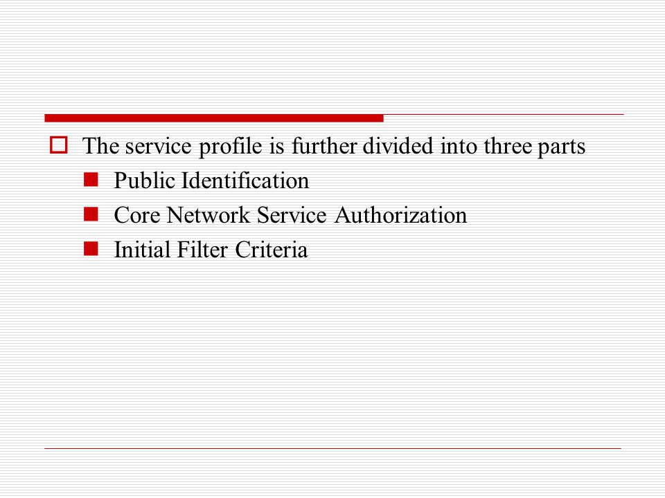 The service profile is further divided into three parts