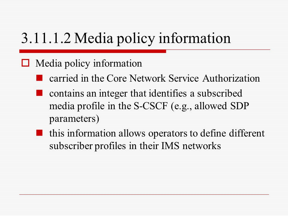 3.11.1.2 Media policy information