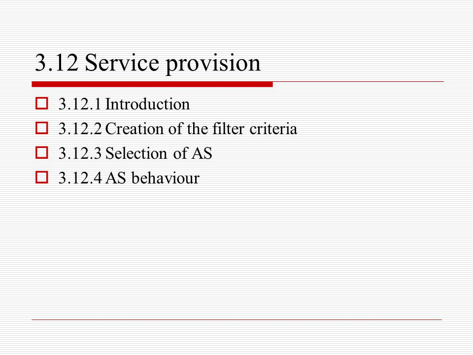 3.12 Service provision 3.12.1 Introduction