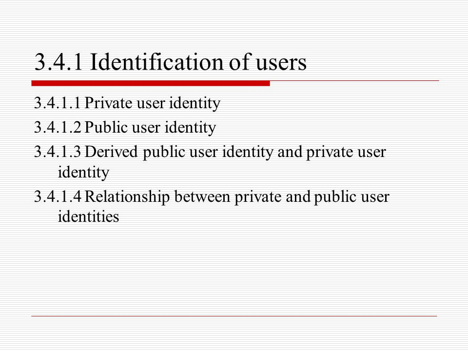 3.4.1 Identification of users
