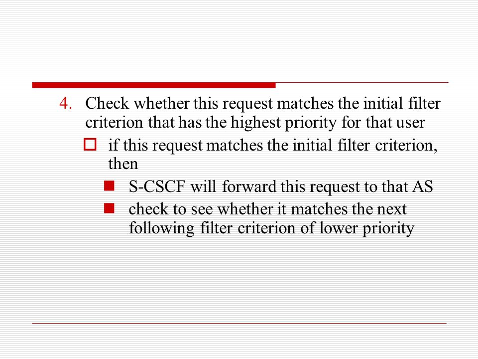 Check whether this request matches the initial filter criterion that has the highest priority for that user