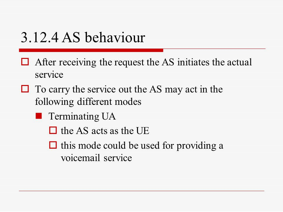 3.12.4 AS behaviour After receiving the request the AS initiates the actual service.